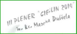 """III Międzynarodowy Plener Malarski im ks. Marcina Dubiela """"Cieślin 2014"""" (logo)."""