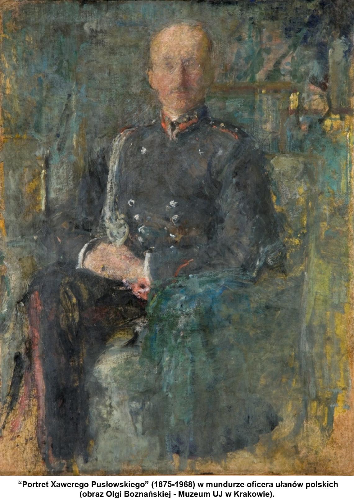 """""""Portret Xawerego Pusłowskiego"""" (1875-1968) w mundurze oficera ułanów polskich (obraz Olgi Boznańskiej - Muzeum UJ w Krakowie)."""