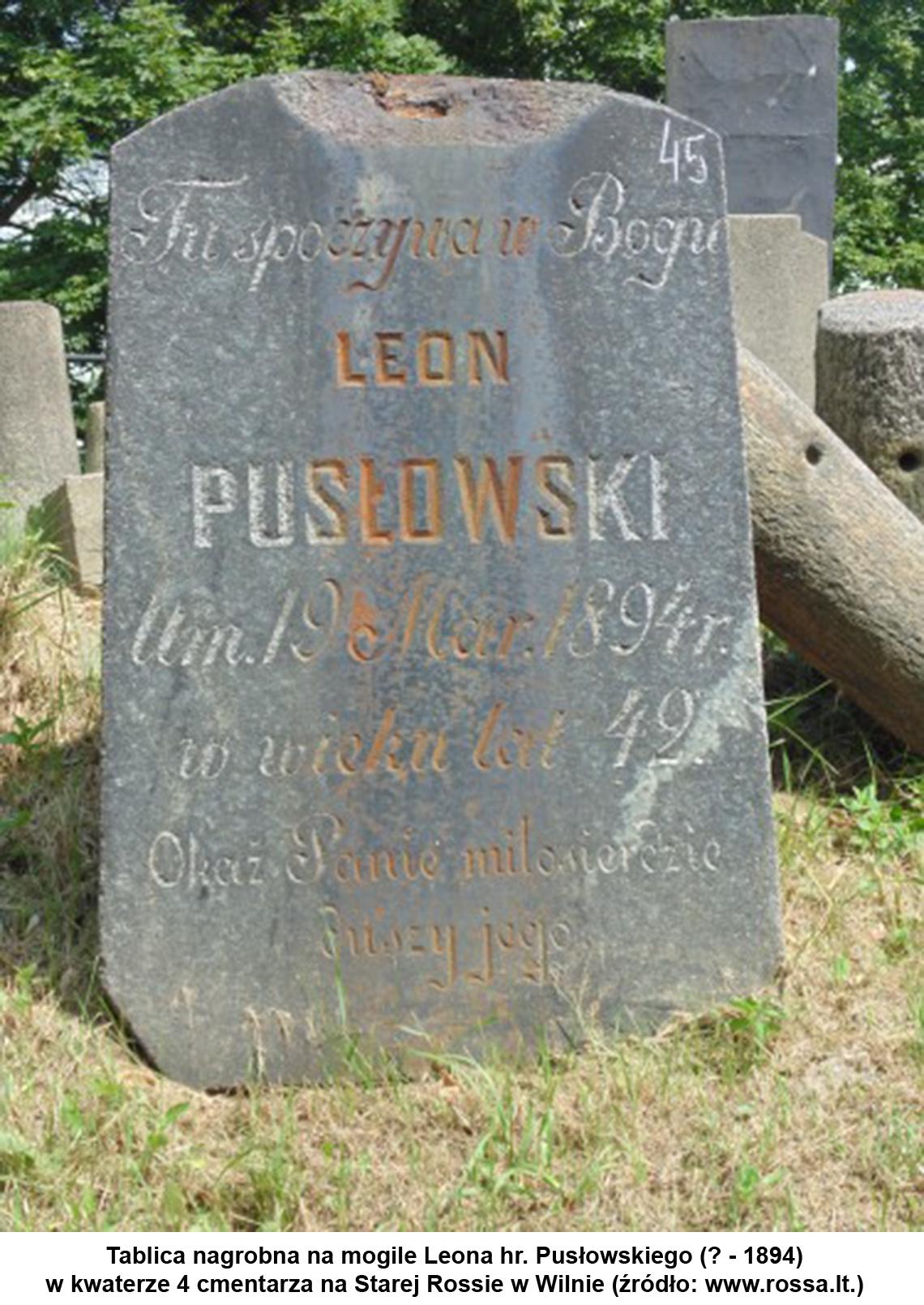Tablica nagrobna na mogile Leona hr. Pusłowskiego (? - 1894) w kwaterze 4 cmentarza na Starej Rossie w Wilnie (źródło www.rossa.lt.).
