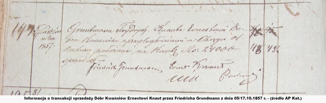 Informacja o transakcji sprzedaży Dóbr Kwaśniów Ernestowi Knaut przez Friedricha Grundmann w dniu 05/17.10.1857 r. (źródło AP Kat.)